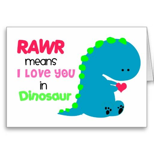 RAWR Means I love you in Dinosaur Card 2
