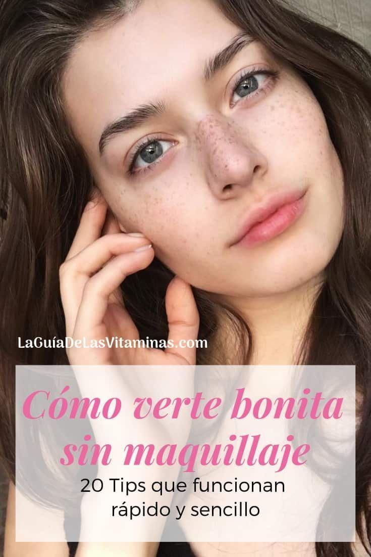 Cómo verte bonita sin maquillaje: 20 Tipps que funcionan rápido y sencillo