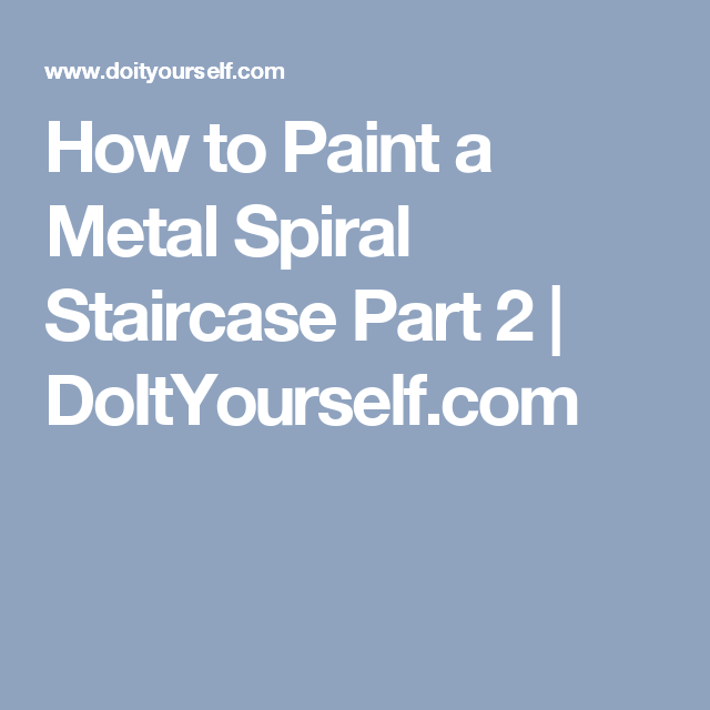 Best How To Paint A Metal Spiral Staircase Part 2 Staircase 400 x 300