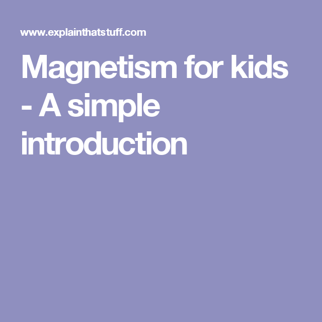 Magnetism for kids - A simple introduction