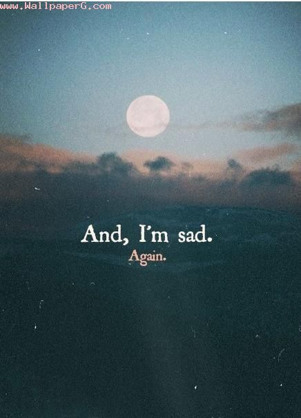 Download And M Sad Again Love And Hurt Quotes For Your Mobile Cell Inspiration Drifting Apart Picture Quotes Download