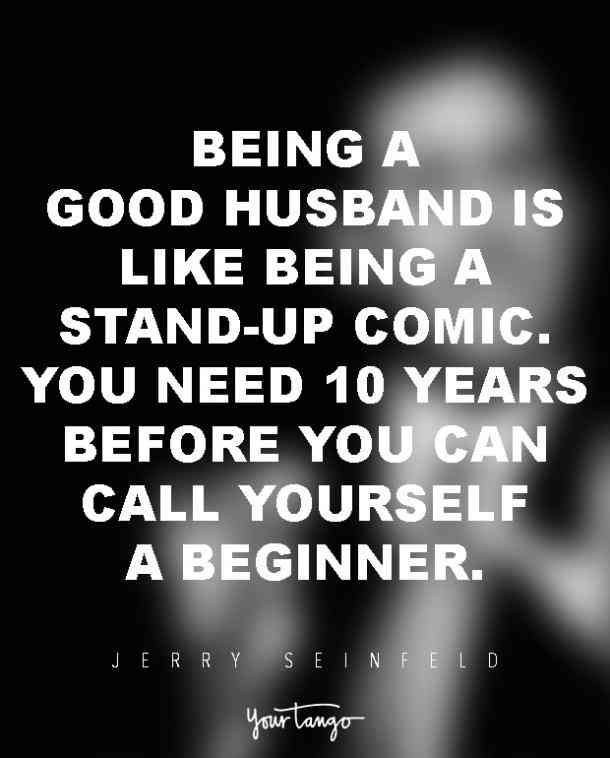 31 Funny Love Quotes From Comedians That Describe Your Crazy Relationship Funny Quotes Seinfeld Quotes Best Seinfeld Quotes