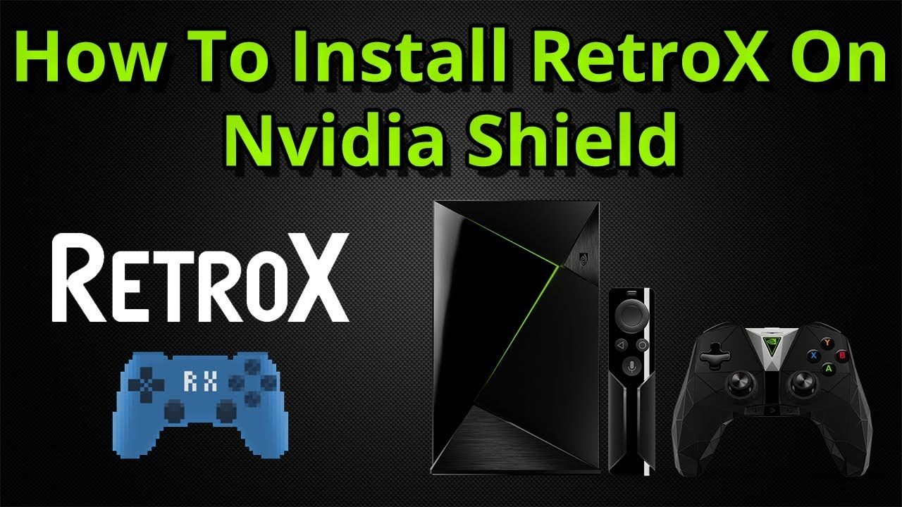 How To Install And Set Up RetroX On The Nvidia Shield