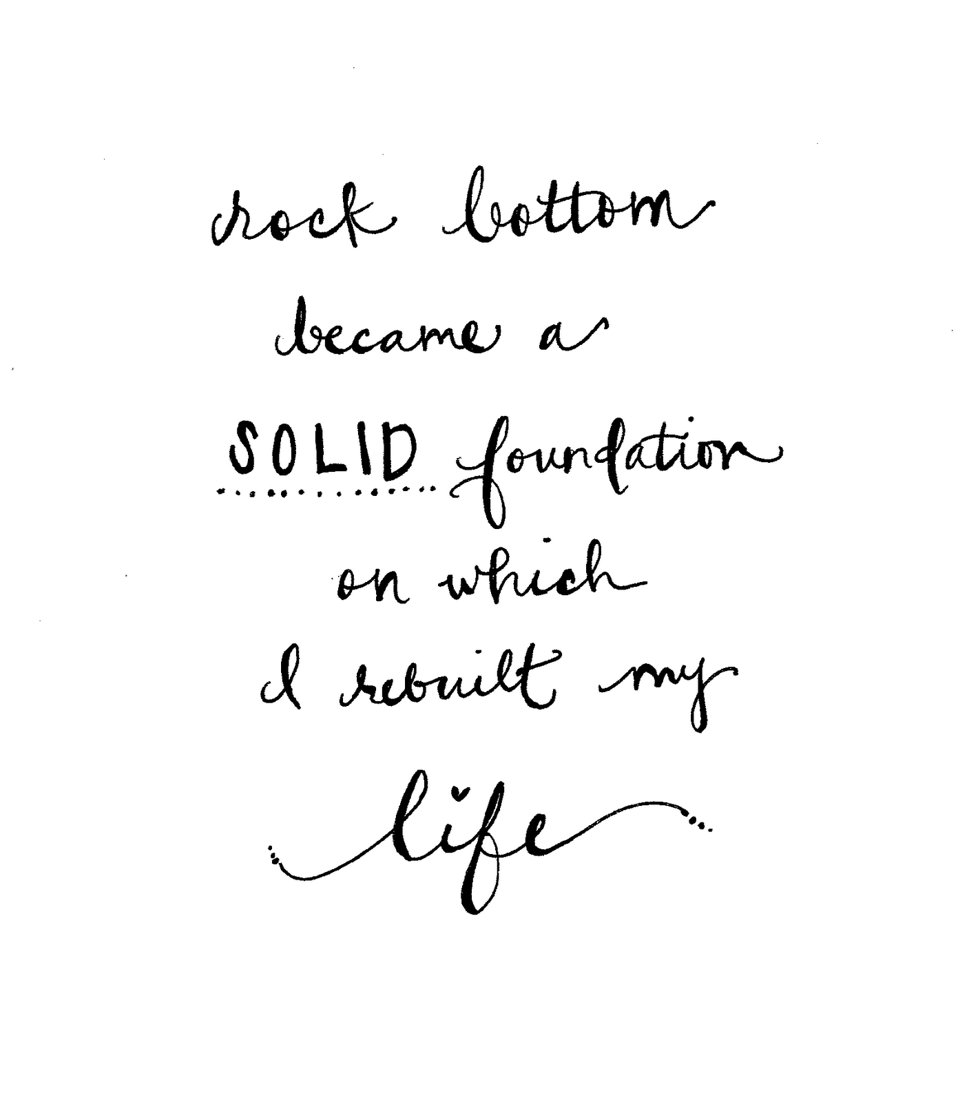 Foundation Quotes Life_Quotes_Life_Quote_Font  Rock Bottom Wisdom And Quote Life