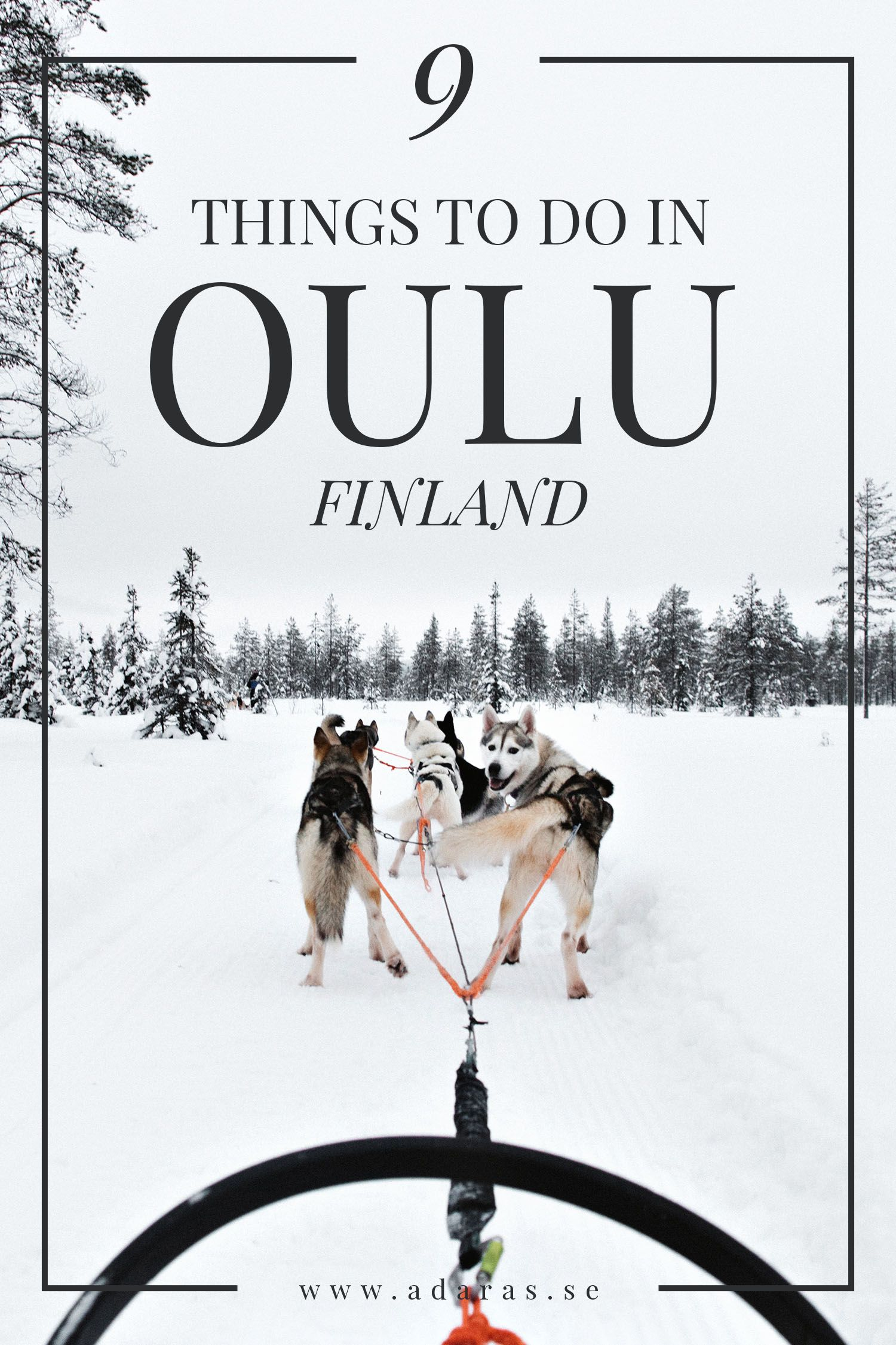 9 Things To Do In Oulu Finland This Winter Finnland Reisen Finnland Urlaub Finnland Landschaft