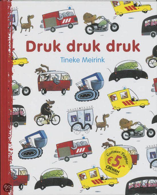 Druk Druk Druk, Tineke Meirink, leuk, eenvoudig prentenboek voor de jongste peuters