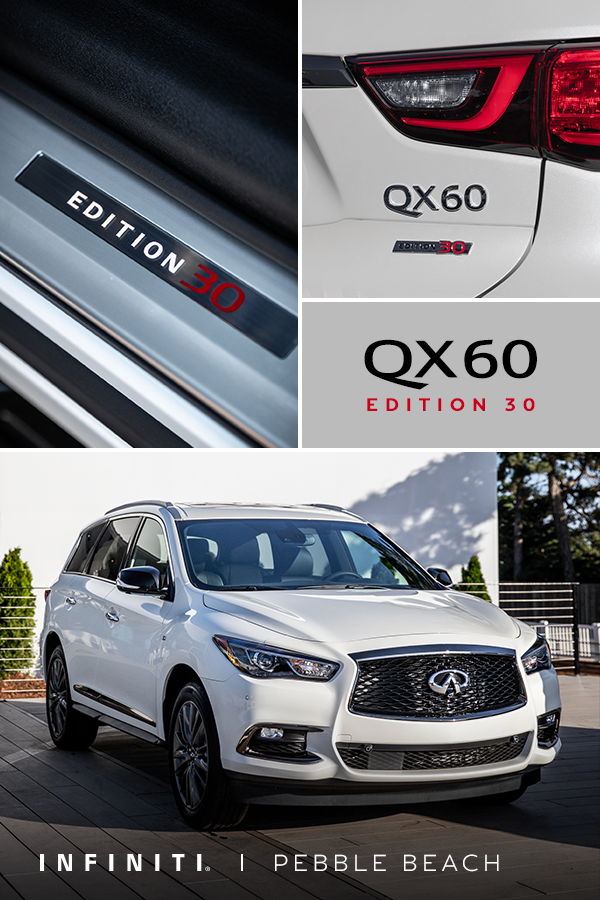 Celebrate 30 Years Of Exploring The Infinite Road With Friends Family And Everyone In Between With The New Qx60 Edition 30 Pebble Beach Infiniti Infiniti Usa