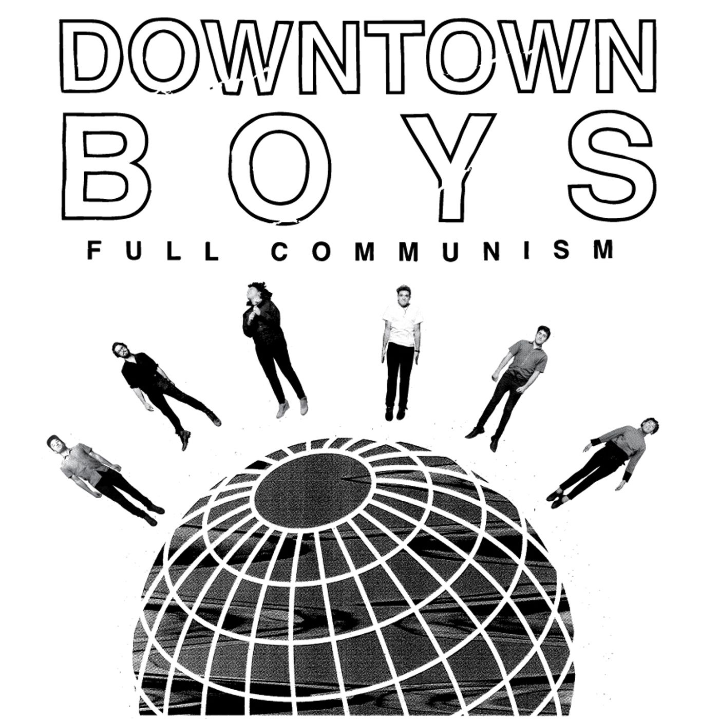 Downtown Boys Full Communism (Don Giovanni Records