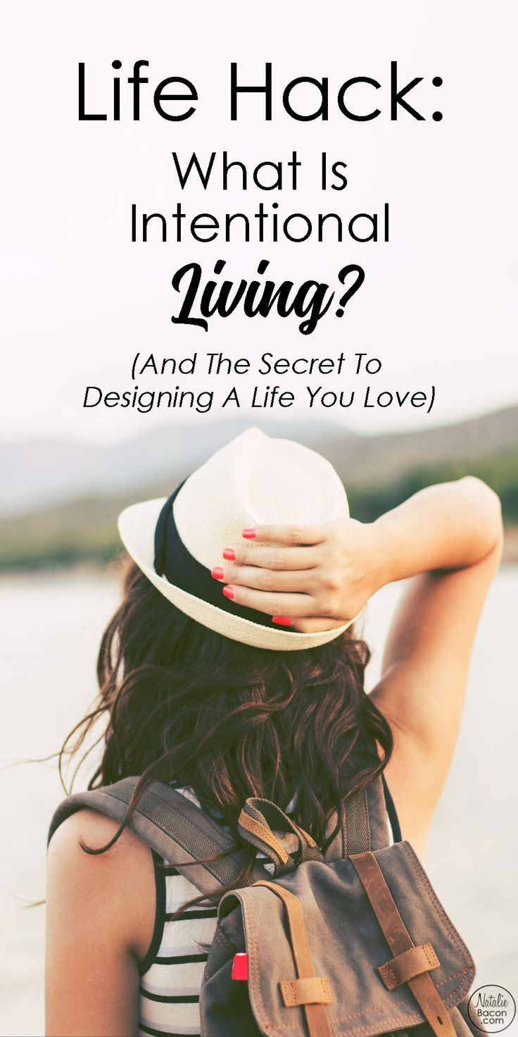What Is Intentional Living? (The best life hack - how to design a life you love) by Natalie Bacon
