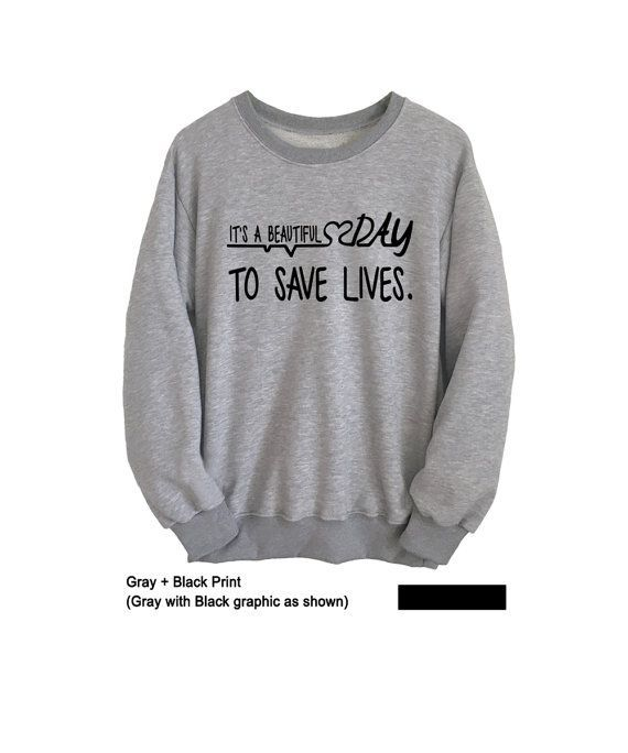 Its a beautiful day to save lives Greys Anatomy Sweatshirt | Horse ...