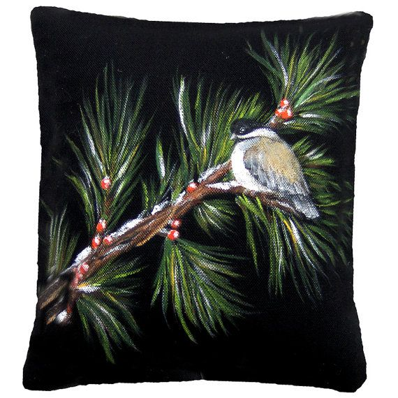 Hand Painted Pillow Chickadee On A Pine Bough By