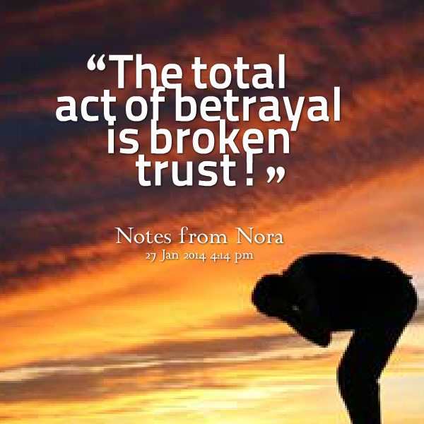 Betrayed Trust Quotes: Quotes Picture: The Total Act Of