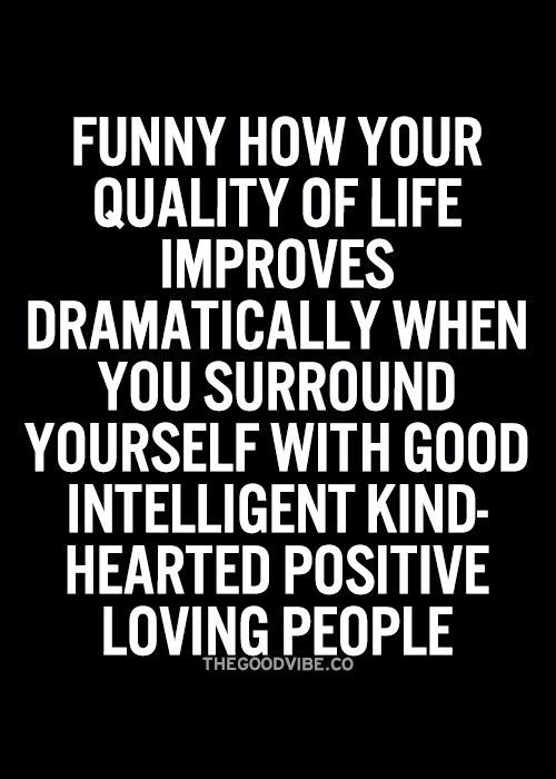 Dramatically Improve Your Quality Of Life Tekst Quotes Life