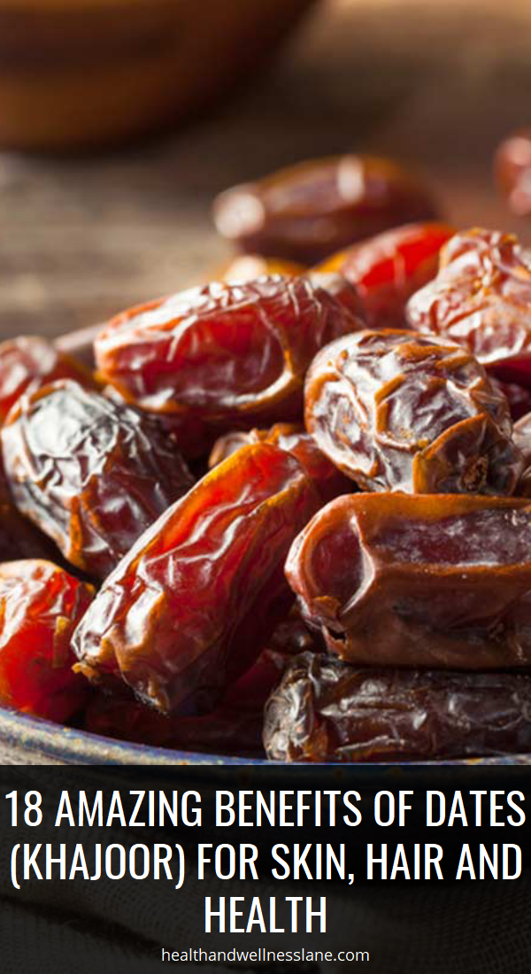 18 Amazing Benefits Of Dates Khajoor For Skin Hair And Health Food Healthy Eat