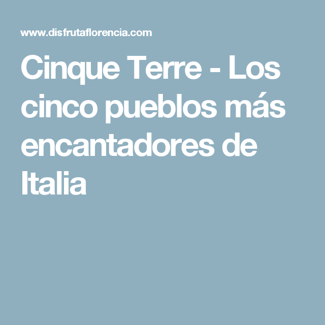 Cinque Terre - Los cinco pueblos más encantadores de Italia
