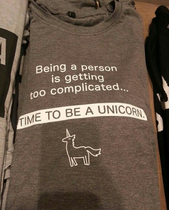 Being a person is getting too complicated time to be a unicorn Funny t shirt