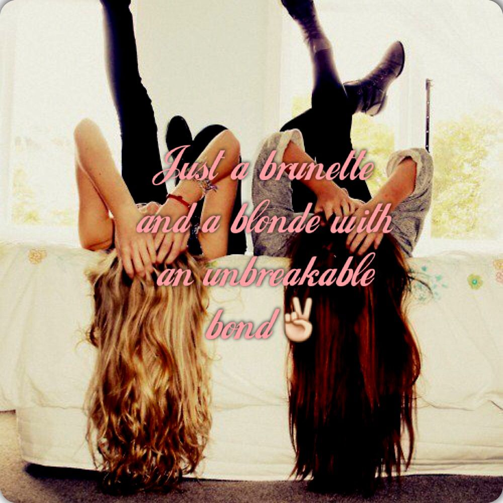 Blonde and brunette friendship quotes
