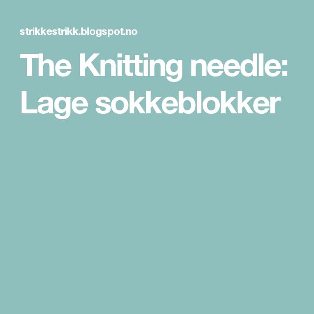 The Knitting needle: Lage sokkeblokker