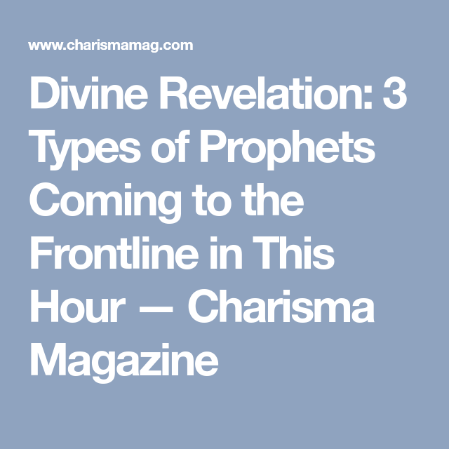 Divine Revelation: 3 Types of Prophets Coming to the Frontline in