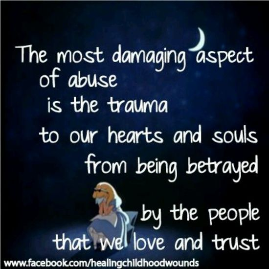 The Most Damaging Aspect Of Abuse Is The Trauma To Our