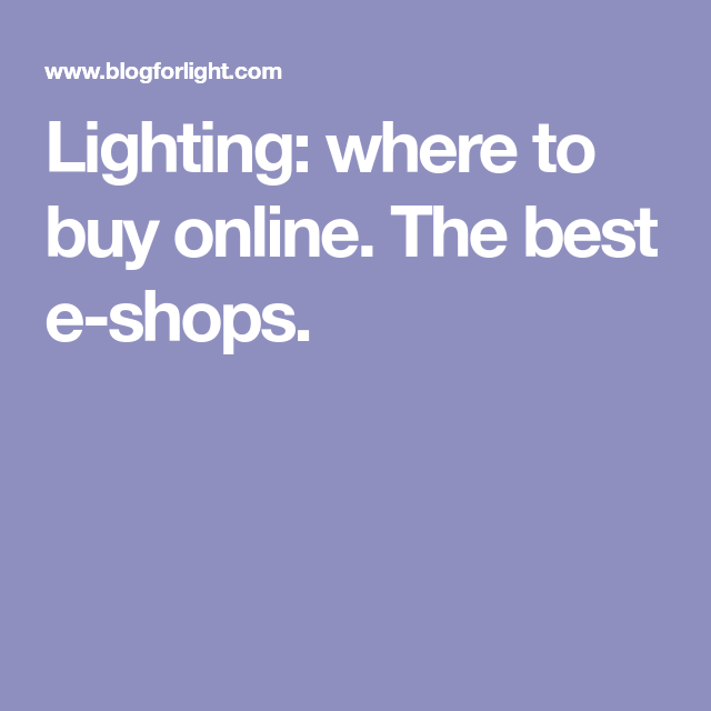 Lighting: where to buy online. The best e-shops. | Stuff ...