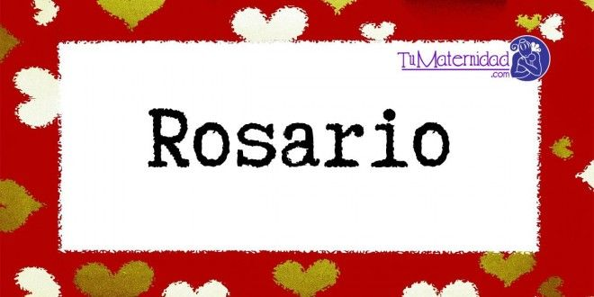 Conoce el significado del nombre Rosario #NombresDeBebes #NombresParaBebes #nombresdebebe - http://www.tumaternidad.com/nombres-de-nina/rosario/