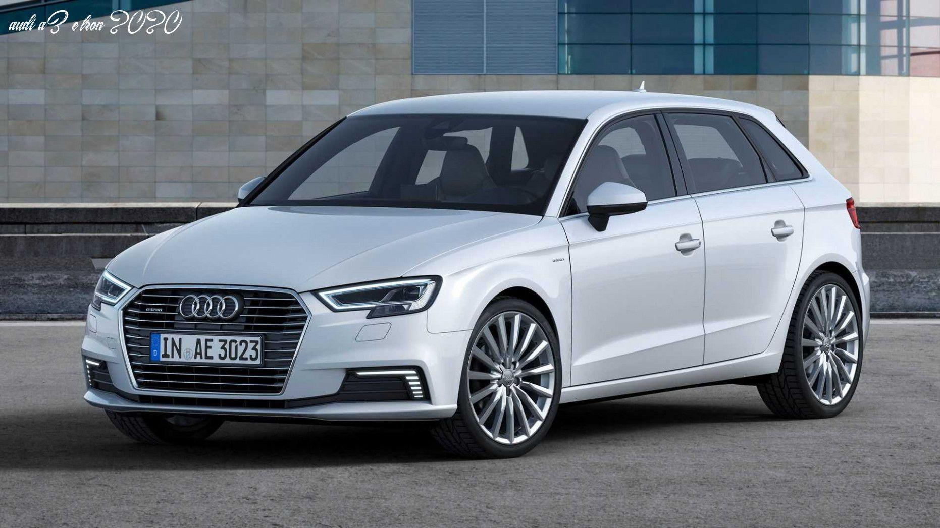 Audi A3 E Tron 2020 in 2020 Audi a3, Audi a3 sportback, Audi