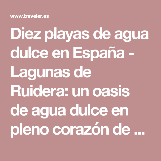 Diez Playas De Agua Dulce En Espana Piscinas Naturales Espana Y