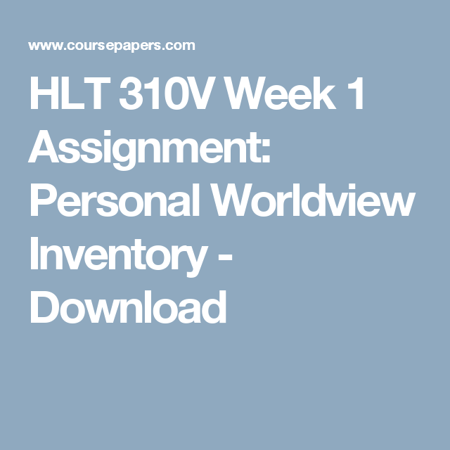 worldview analysis and personal inventory course hero
