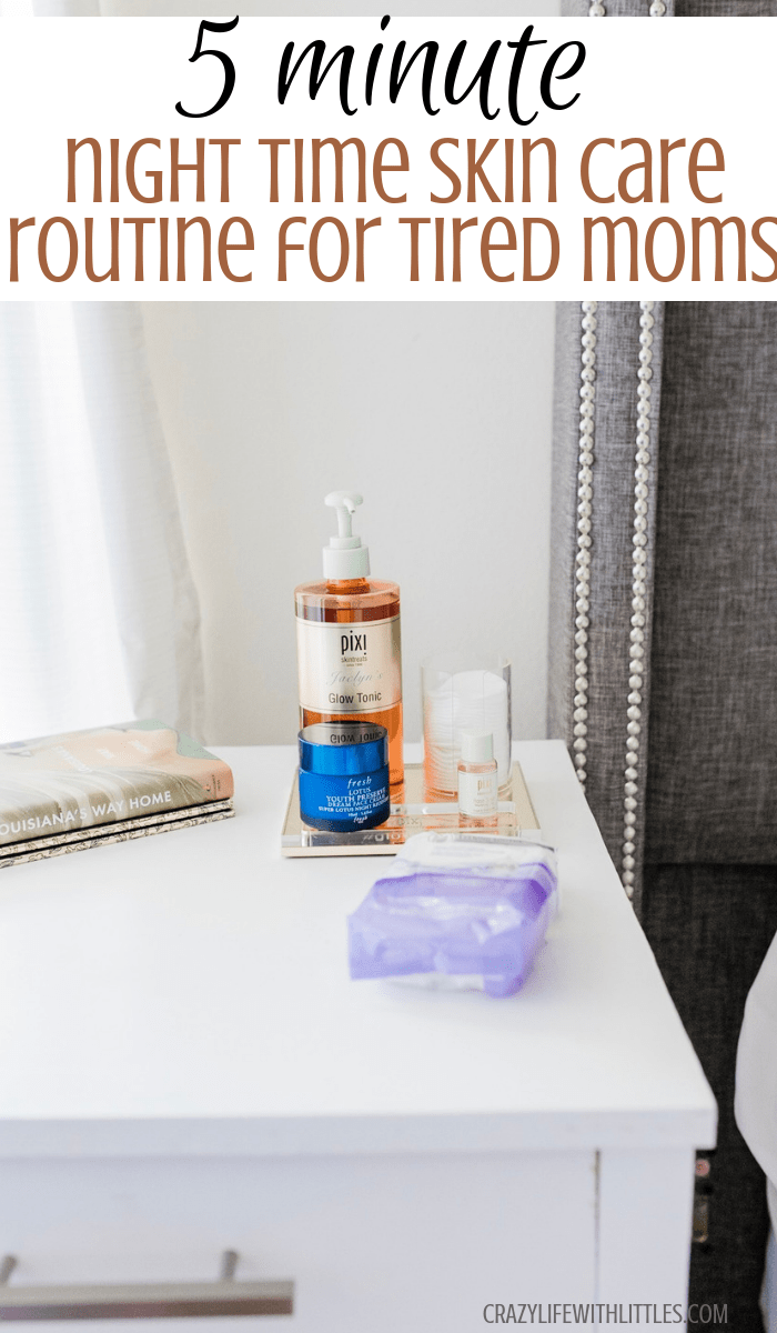 The 5 Minute Night Time Skincare Routine For Tired Moms Tampa Mom Blog Night Time Skin Care Routine Nighttime Skincare Skin Care Routine