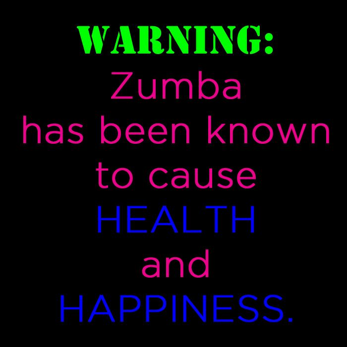 Zumba Warning Zumba Quotes Zumba Benefits Zumba