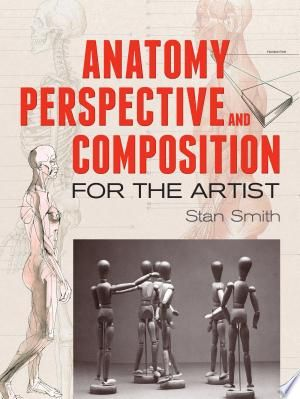 Anatomy, Perspective and Composition for the Artist PDF ...