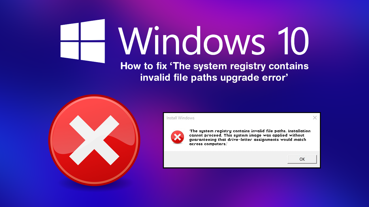 How To Fix The System Registry Contains Invalid File Paths Upgrade Error On Windows 10 In 2020 Fix It Windows 10 Windows