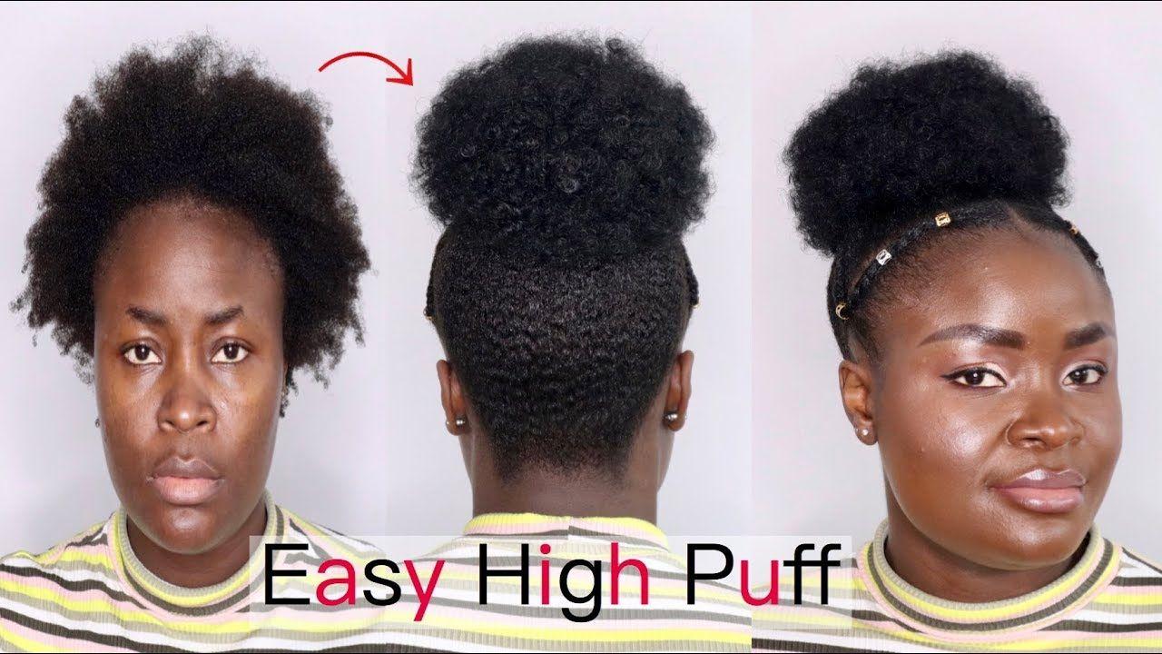 High Puff On Short 4c Natural Hair Tutorial Very Easy Youtube In 2020 Natural Hair Styles Natural Hair Tutorials Natural Hair Puff