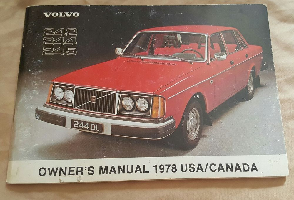 Volvo Owner 39 S Manual 1978 For Volvo 242 244 And 245 Usa X2f Canada Ebay Motors Parts Amp Accessories Manuals Owners Manuals Ebay Motors Volvo