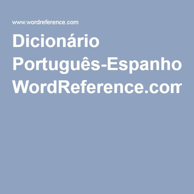 The 25 best dicionrio de espanhol online ideas on pinterest the 25 best dicionrio de espanhol online ideas on pinterest pesquisar dicionario adjetivos ingleses and de ingles para portugues negle Image collections