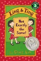 Ling & Ting : not exactly the same! / by Grace Lin.