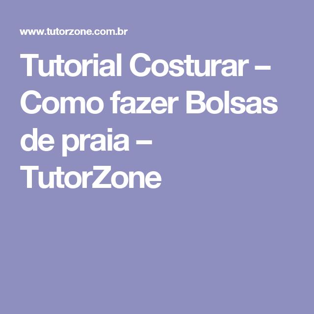 Tutorial Costurar – Como fazer Bolsas de praia – TutorZone