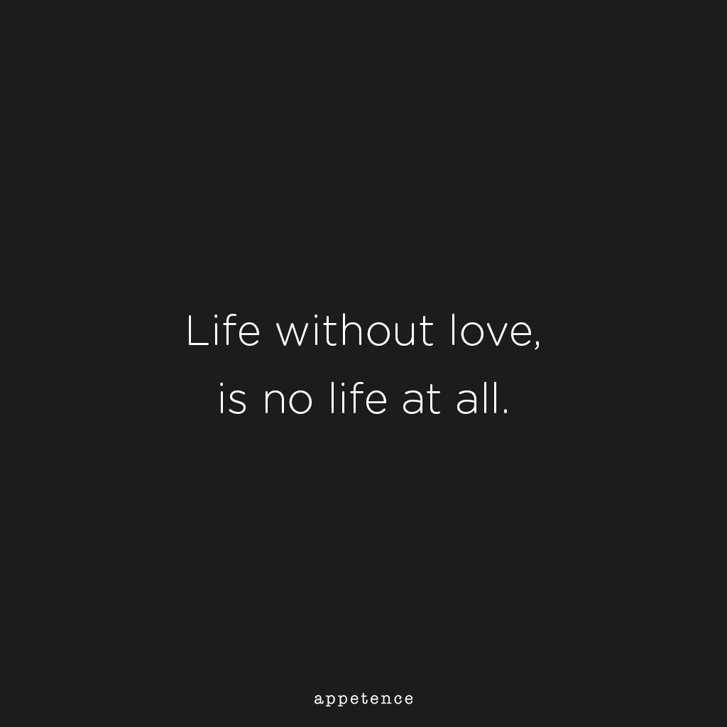 Life Without Love Quotes Life Without Love Is No Life At All  Leonardo Da Vinci  Love