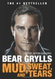 FitSkitz.com Book Review: Mud, Sweat and Tears by Bear Grylls....This book is highly recommended for a fast read and a great ride!