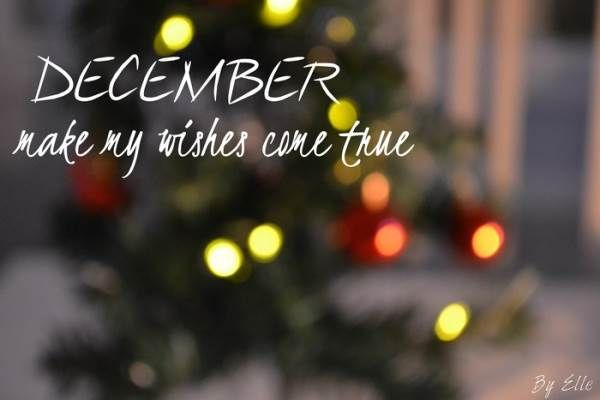 Hello December Make My Wishes Come True Pictures