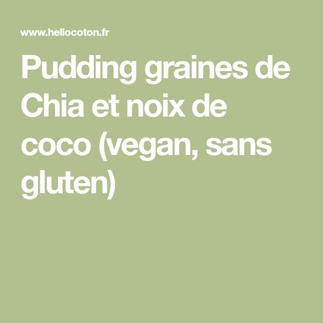 Pudding graines de Chia et noix de coco (vegan, sans