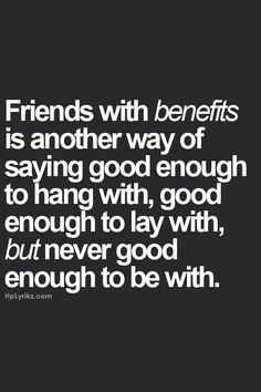 Friends with benefits. | Life | Quotes, Friends with benefits