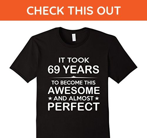 Mens Sixty Nine 69 Year Old 69th Birthday Gift Ideas Her Him Large Black