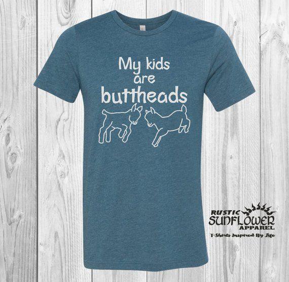 0d72b89d My Kids Are Buttheads T-Shirt, Crazy Goat Lady Shirt, Goat Farmer, Goat  TShirt, Goat Mom