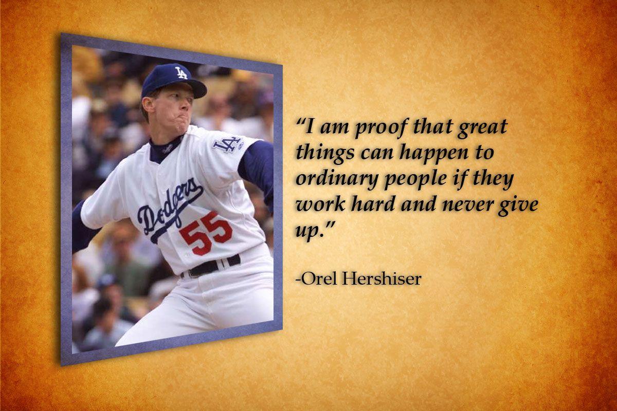 Orel Hershiser Quote Baseball Quotes Daily Inspiration Quotes Orel Hershiser