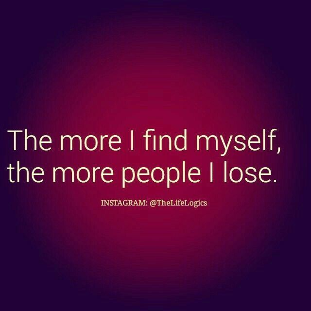 Great The More I Find Myself Life Quotes Quotes Quote Sad Life Quote Sad Quotesu2026