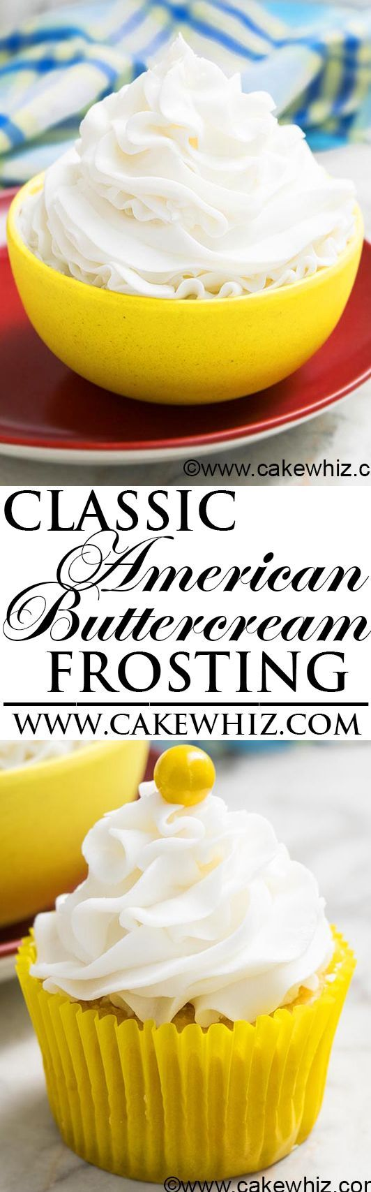 This easy classic AMERICAN BUTTERCREAM FROSTING is made with just 4 ingredients. It's firm, holds its shape and is great for piping and cake decorating. Lots of tips included on how to make and use this perfect white buttercream icing recipe. From cakewhiz.com #cupcakefrostingtips