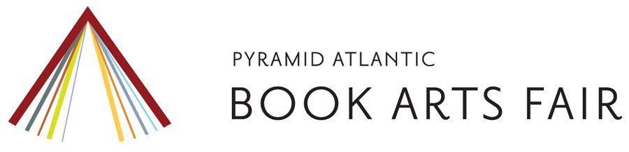 pyramid atlantic book arts fair | nov. 14-16, 2014