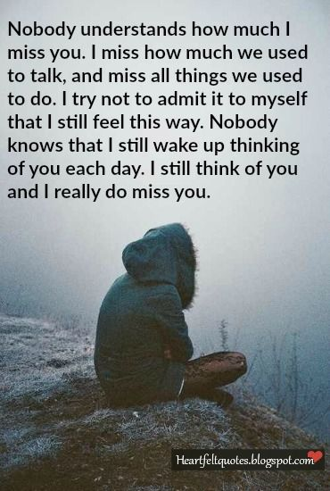 Nobody Understands How Much I Miss You Emotional Heartbroken